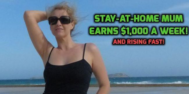 Stay at Home Mum Earns $1,000 a Week!